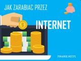 jak zarabiać przez internet